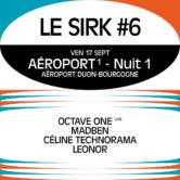 Le SIRK Festival #6 – Aéroport¹ – Nuit 1
