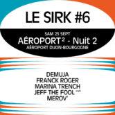 Le SIRK Festival #6 – Aéroport² – Nuit 2
