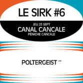 Le SIRK Festival #6 – Canal Cancale