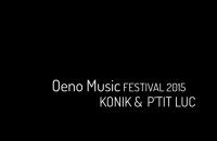 Konik & P'tit Luc @ Oeno Music Festival 2015
