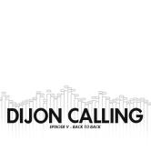 DIJON CALLING #5